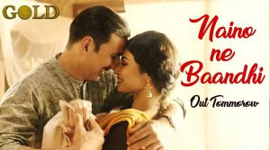 Naino Ne Baandhi - Gold Song Lyrics