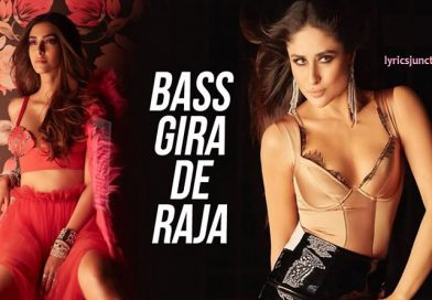 Bass Gira De Raja Lyrics – Veere Di Wedding