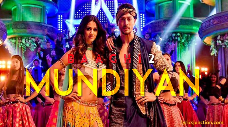 Mundiyan Lyrics – Baaghi 2