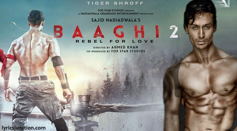 Baaghi 2 Movie Lyrics